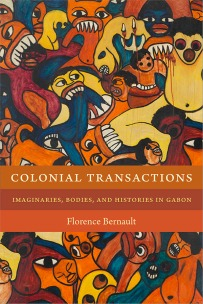 Colonial Transactions by Florence Bernault