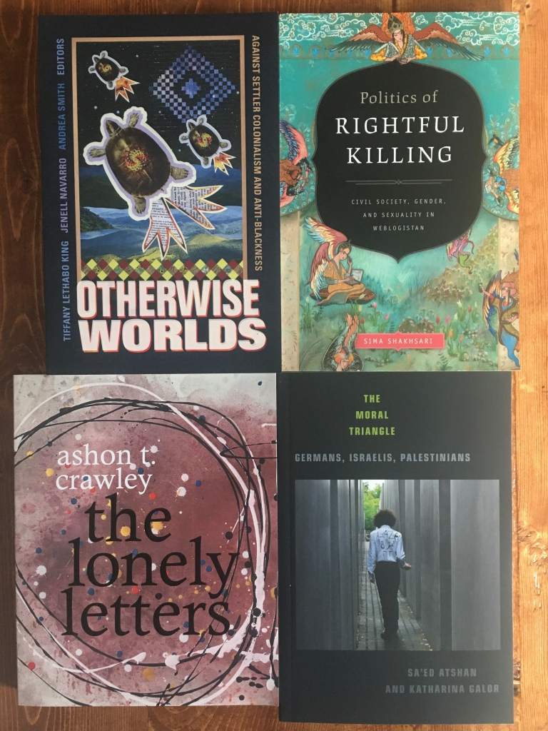 Image of four books (clockwise from top left): Otherwise Worlds, Politics of Rightful Killing, The Lonely Letters, and The Moral Triangle.