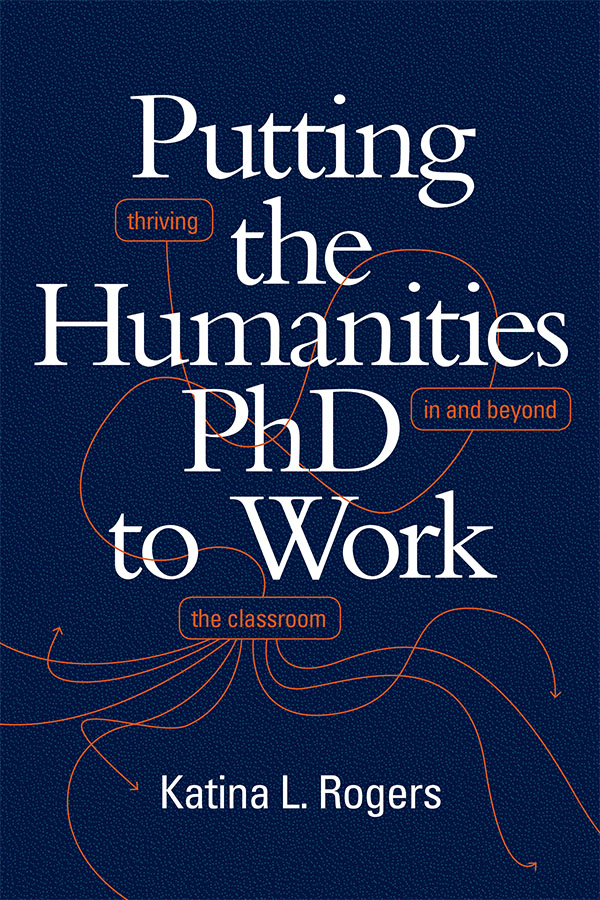 Putting the Humanities PhD To Work